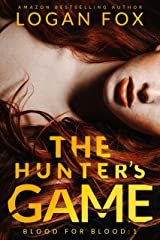 The Hunter's Game (Blood for Blood Book 1) Kindle Edition
