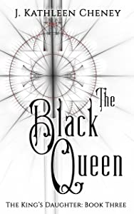 The Black Queen (The King's Daughter Book 3)