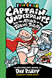 Captain Underpants and the Attack of the Talking Toilets: Color Edition (Captain Underpants #2)