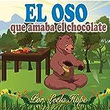 Libros para ninos en español: El oso que amaba el chocolate [Childrens Books in