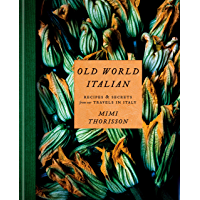 Old World Italian: Recipes and Secrets from Our Travels in Italy: A Cookbook (English Edition)