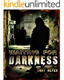 Waiting for Darkness Book I