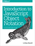 Introduction to JavaScript Object Notation: A To-The-Point Guide to Json