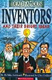 Inventors and Their Bright Ideas (Dead Famous)