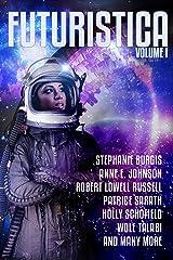 Futuristica: Volume 1 Kindle Edition