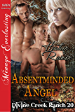 Absentminded Angel [Divine Creek Ranch 20] (Siren Publishing Menage Everlasting) (The Divine Creek Ranch)