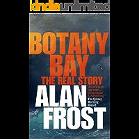 Botany Bay: The Real Story