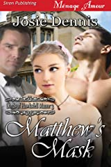 Matthew's Mask [Lords of Hawksfell Manor 3] (Siren Publishing Menage Amour)