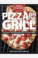 Pizza on the Grill: 100 Feisty Fire-Roasted Recipes For Pizza & More Paperback