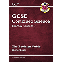New Grade 9-1 GCSE Combined Science: AQA Revision Guide - Higher (CGP GCSE Combined Science 9-1 Revision)