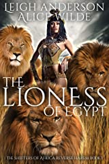 The Lioness of Egypt: A Why Choose Historical Fantasy Romance (The Shifters of Africa Book 1) Kindle Edition