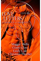 Love Letters Volume 6: Cowboy's Command (The Love Letters) Kindle Edition