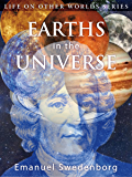 Earths in the Universe: Their Spirits and Inhabitants (Life on Other Worlds)