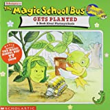 Gets Planted: A Book About Photosynthesis (The Magic School Bus)