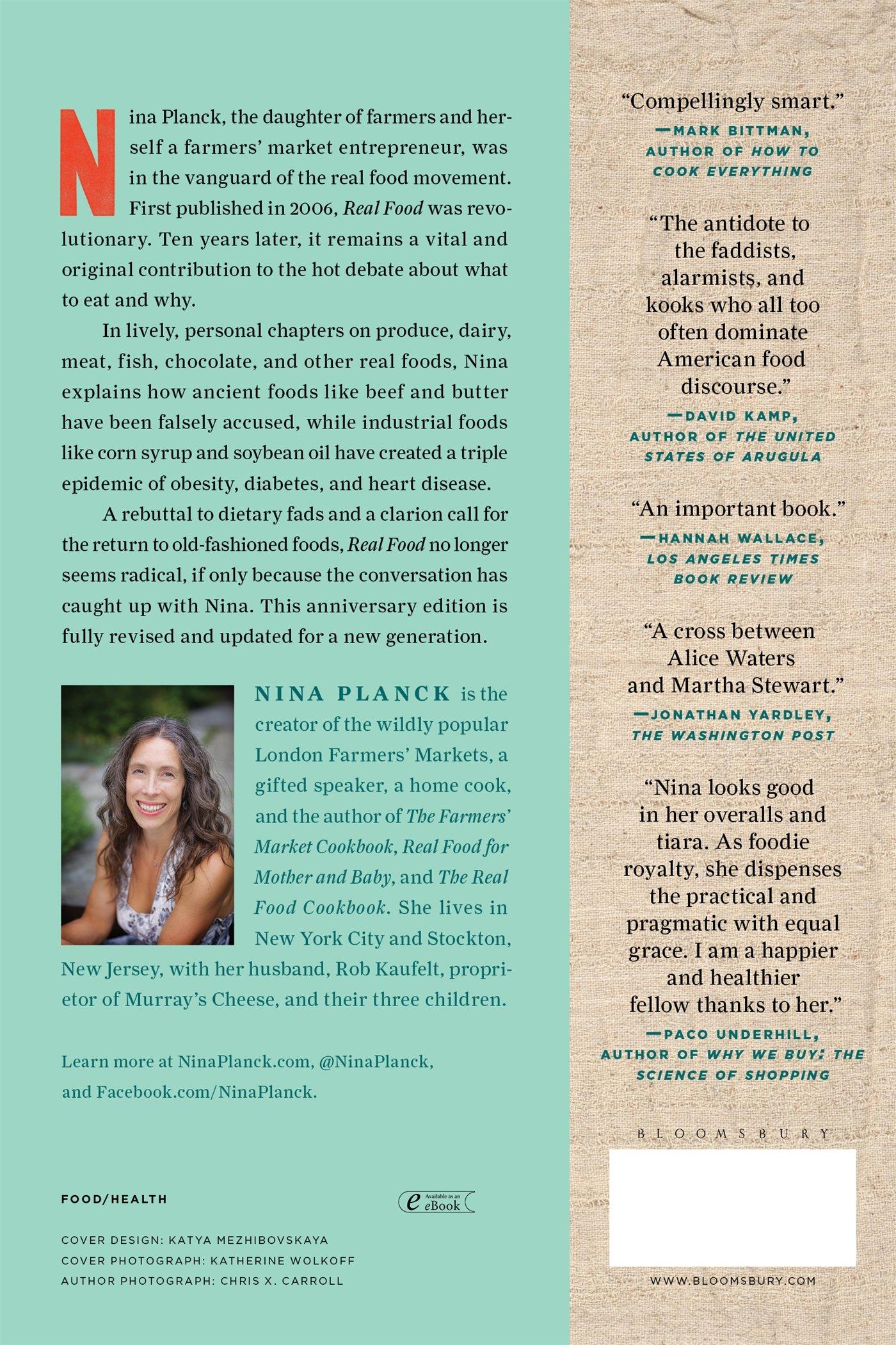 bd330278e7 Real Food: What to Eat and Why: Nina Planck, Nina Teicholz: 9781632864581:  Amazon.com: Books