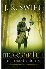 MORGARTEN: The Forest Knights: Book 2 Kindle Edition