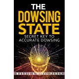 The Dowsing State: Secret Key To Accurate Dowsing