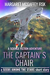 The Captain's Chair: A Science Fiction Adventure (Seeds Among the Stars) Kindle Edition