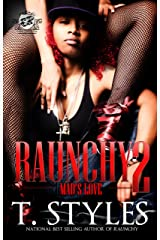 Raunchy 2: Mad's Love (The Cartel Publications Presents) (Raunchy series by T. Styles) Kindle Edition