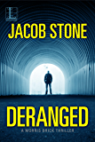 Deranged (A Morris Brick Thriller)