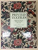 Printed Textiles: English and American Cottons and Linens 1700-1850 (A Winterthur Book)
