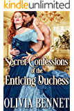 Secret Confessions of the Enticing Duchess: A Steamy Historical Regency Romance Novel