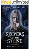 Exiled: Keepers of the Stone Book Two (An Historical Epic Fantasy Adventure)