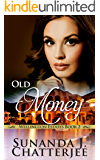Old Money (Wellington Estates Book 2)
