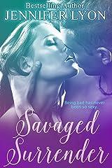 Savaged Surrender: A Novella Kindle Edition