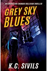 Grey Sky Blues: An Inspector Thomas Sullivan Thriller Kindle Edition