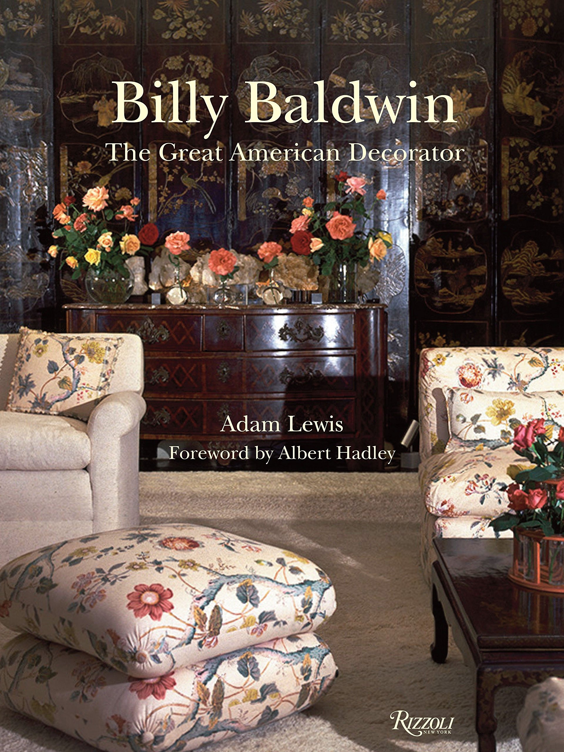 Billy Baldwin The Great American Decorator Lewis Adam Hadley Albert 8601423204246 Amazon Com Books