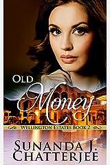 Old Money (Wellington Estates Book 2) Kindle Edition