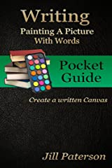 Writing - Painting A Picture With Words: Create a written Canvas Kindle Edition