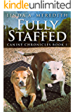 Fully Staffed: A Tale Of Two Staffies (Canine Chronicles Book 1)