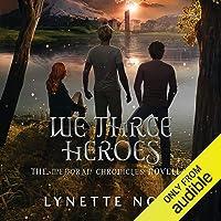 We Three Heroes: The Medoran Chronicles, Book 4.5