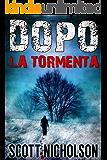 La Tormenta: Un thriller post-apocalittico (Dopo Vol. 4) (Italian Edition)