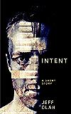 INTENT: A Short Story