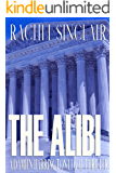 The Alibi: A Damien Harrington Legal Thriller #2