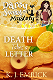 Death Takes a Letter (A Darcy Sweet Cozy Mystery Book 21)