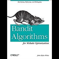 Bandit Algorithms for Website Optimization: Developing, Deploying, and Debugging