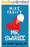 Mr Swirlee (Dev Haskell - Private Investigator, Book 2)