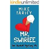Mr Swirlee (Dev Haskell - Private Investigator, Book 2)