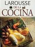 Larousse de la cocina/ Larousse Cuisine: Recetas Internacionales Con Valiosos Consejos Y Especificaciones De Todos Los Procesos E Ingredientes