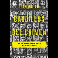 Caudillos del crimen: De la Guerra Fría a las narcoguerras