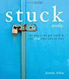 Stuck Study Guide: The Places We Get Stuck and the God Who Sets Us Free
