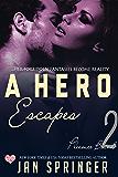 A Hero Escapes: A Futuristic Erotic Romance (Pleasure Bound Book 2)