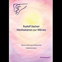 Rudolf Steiner Meditationen zur Wärme: Mit einer Einführung von Matthias Girke (German Edition)