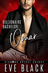 Billionaire Bachelor: Omar (Diamond Bridal Agency Book 12) Kindle Edition