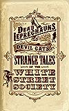 Dead Leprechauns & Devil Cats: Strange Tales of the White Street Society