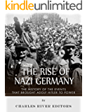 The Rise of Nazi Germany: The History of the Events that Brought Adolf Hitler to Power (English Edition)